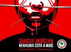 #Janeiro Vermelho / APIB lança campanha Sangue indígena: Nenhuma Gota a Mais