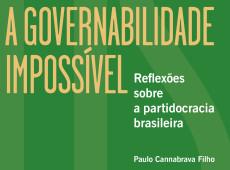 A governabilidade impossível: livro de Paulo Cannabrava está disponível em pré-venda